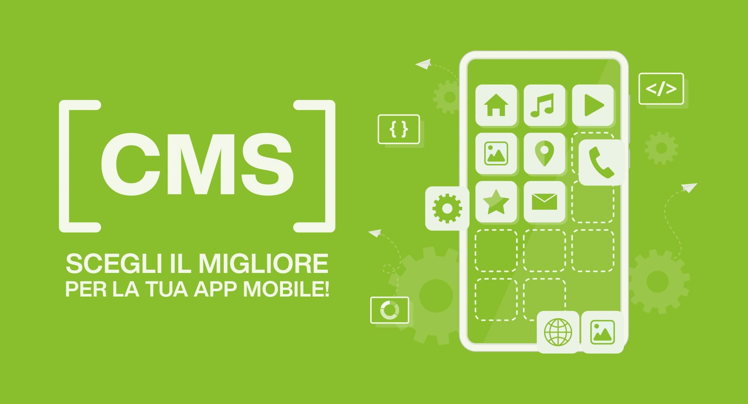 Come scegliere il miglior CMS per app mobile