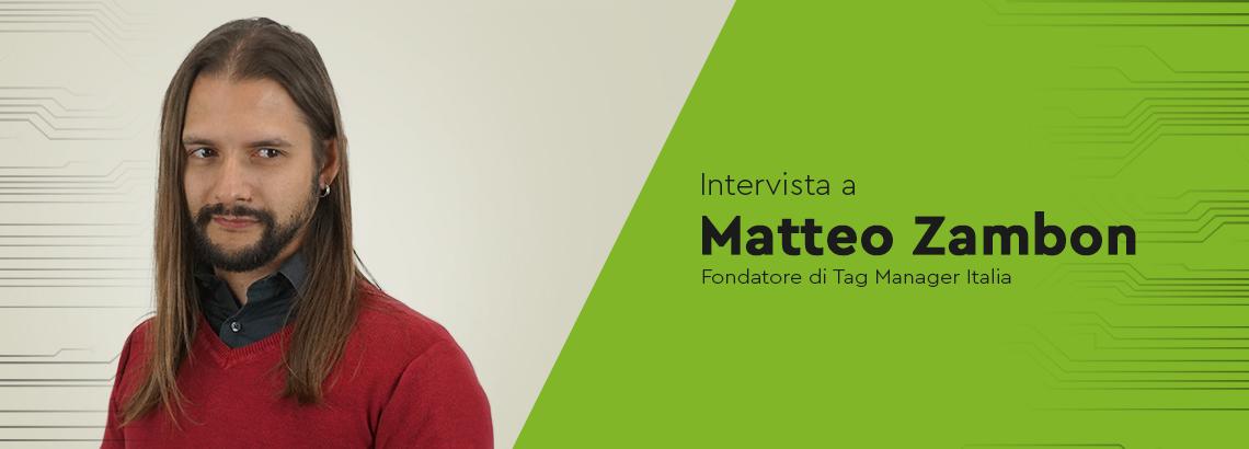 Scopriamo i segreti di Google Tag Manager da Matteo Zambon, il fondatore di Tag Manager Italia